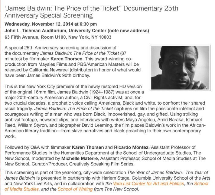 The New School Presents the 25th Anniversary Special Screening of James Baldwin: The Price of the Ticket, the newly restored HD version of the original 16mm film